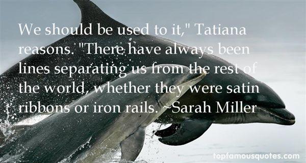 Sarah Miller Quotes