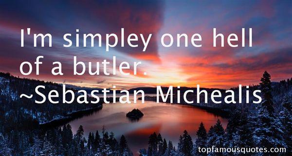 Sebastian Michealis Quotes