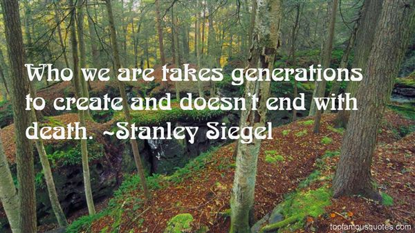 Stanley Siegel Quotes