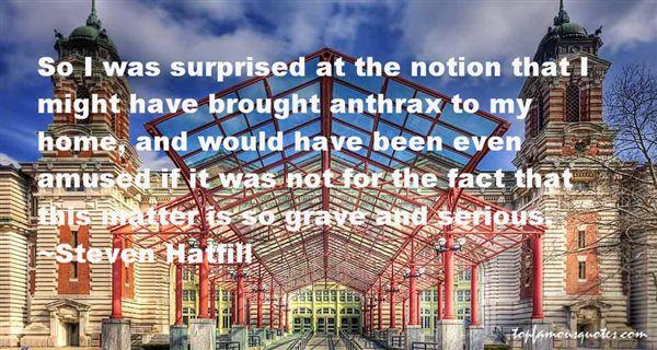 Steven Hatfill Quotes