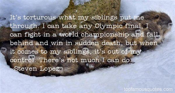 Steven Lopez Quotes
