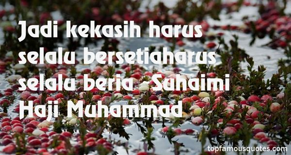 Suhaimi Haji Muhammad Quotes