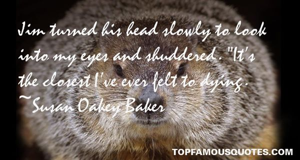 Susan Oakey Baker Quotes