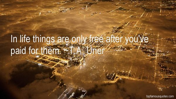 T.A. Uner Quotes