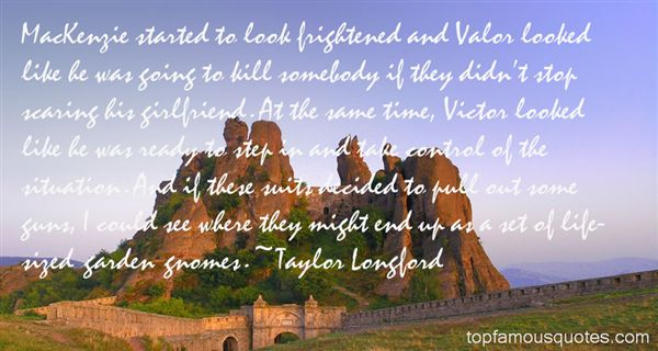 Taylor Longford Quotes
