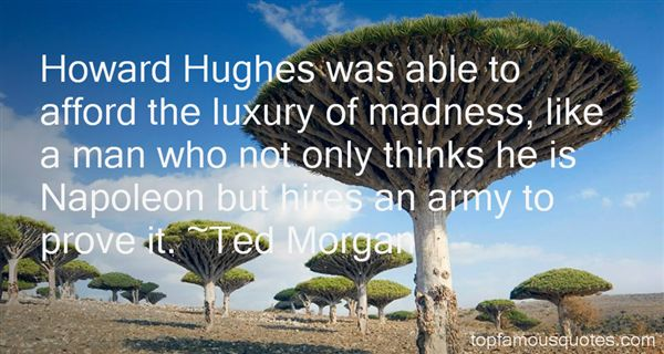 Ted Morgan Quotes