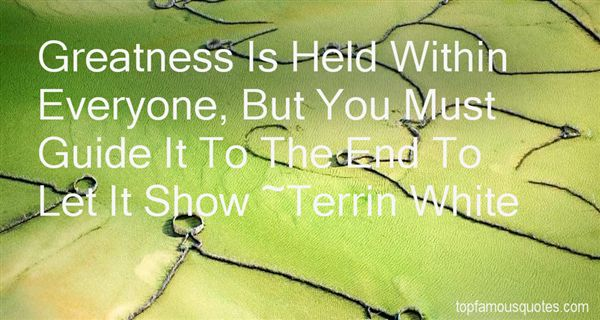 Terrin White Quotes