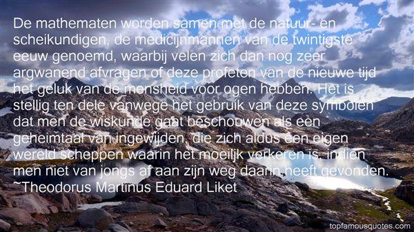 Theodorus Martinus Eduard Liket Quotes