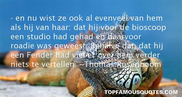 Thomas Rosenboom Quotes