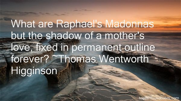Thomas Wentworth Higginson Quotes