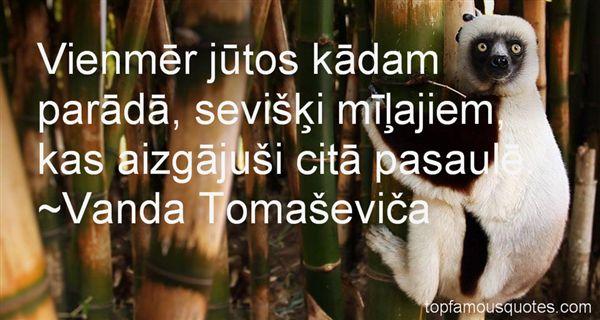 Vanda Tomaševiča Quotes