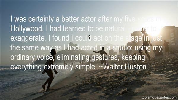 Walter Huston Quotes