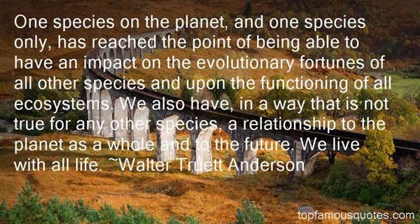 Walter Truett Anderson Quotes