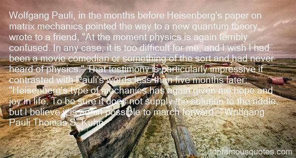Wolfgang Pauli Thomas S. Kuhn Quotes