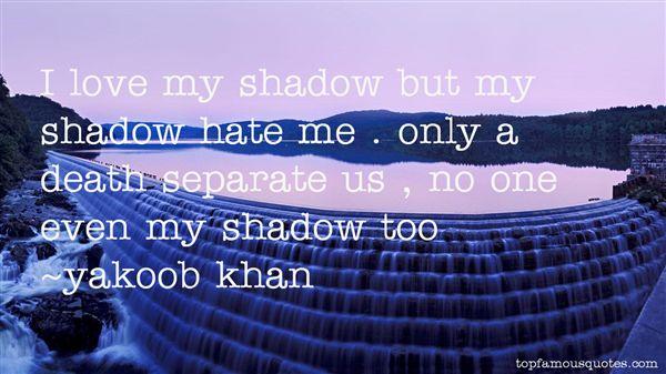 Yakoob Khan Quotes