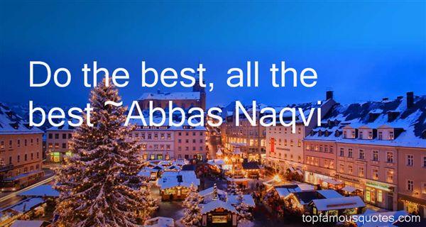 Abbas Naqvi Quotes