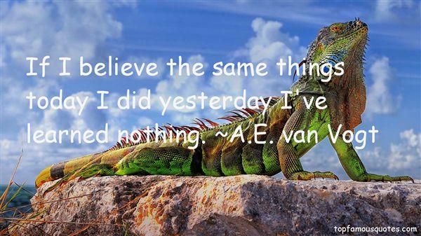 A.E. Van Vogt Quotes