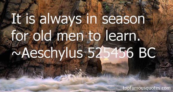 Aeschylus 525456 BC Quotes