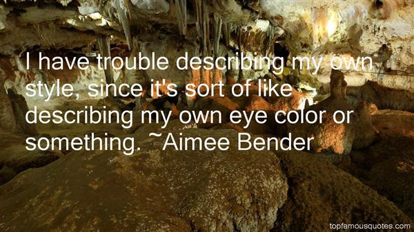 Aimee Bender Quotes
