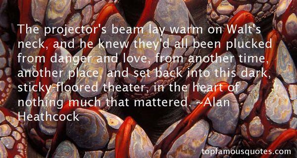Alan Heathcock Quotes