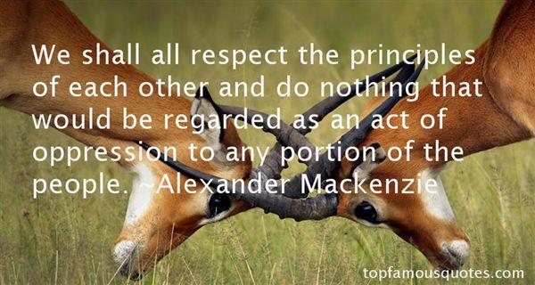 Alexander Mackenzie Quotes