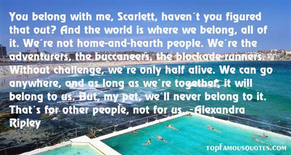 Alexandra Ripley Quotes