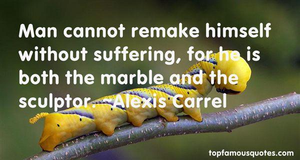 Alexis Carrel Quotes