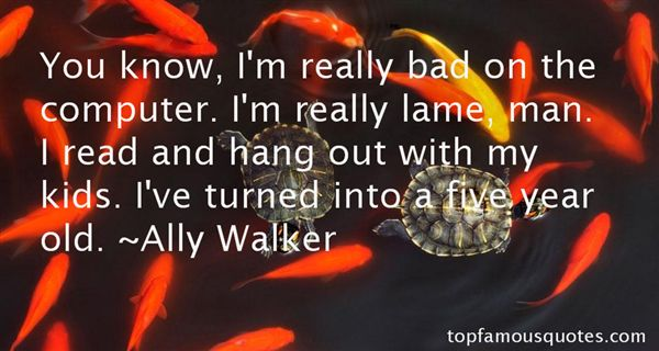 Ally Walker Quotes