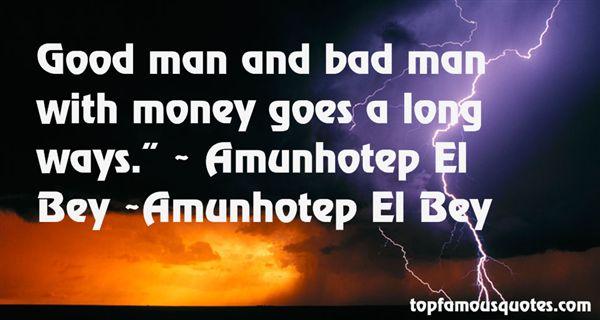 Amunhotep El Bey Quotes