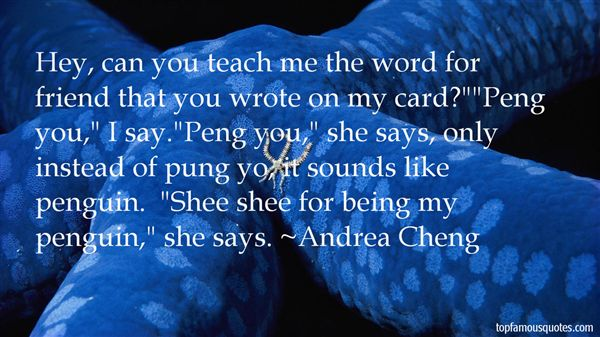 Andrea Cheng Quotes