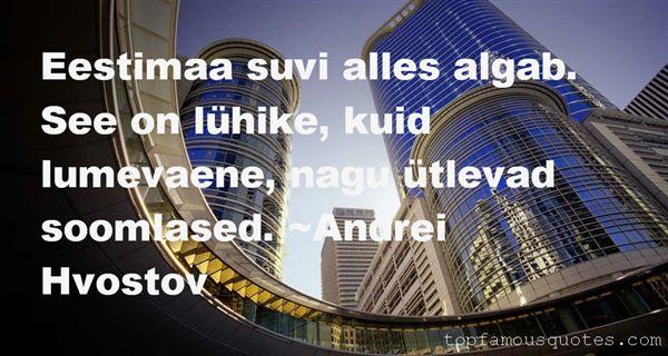 Andrei Hvostov Quotes