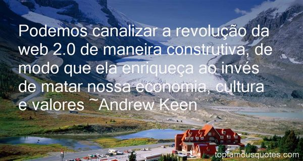 Andrew Keen Quotes
