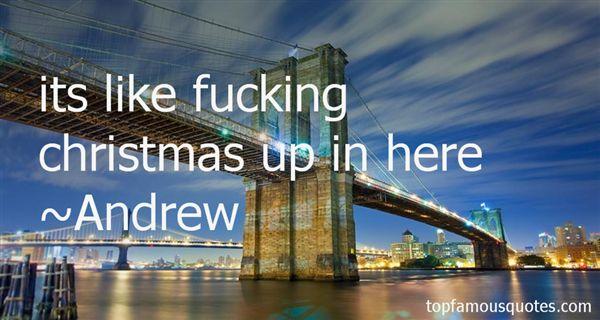 Andrew Quotes
