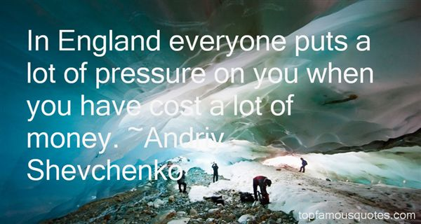 Andriy Shevchenko Quotes