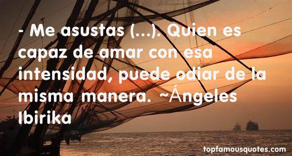 Ángeles Ibirika Quotes