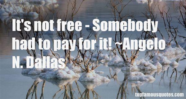 Angelo N. Dallas Quotes