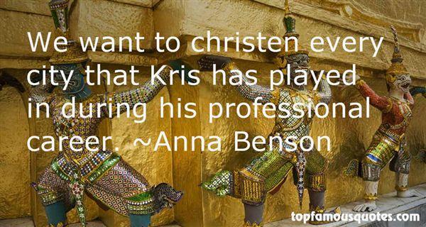 Anna Benson Quotes