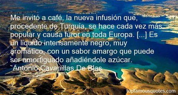 Antonio Cavanillas De Blas Quotes