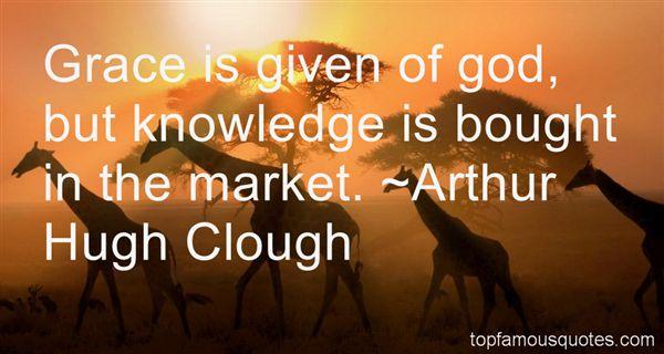 Arthur Hugh Clough Quotes