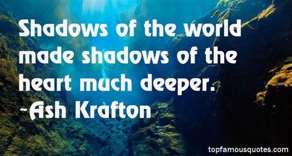 Ash Krafton Quotes