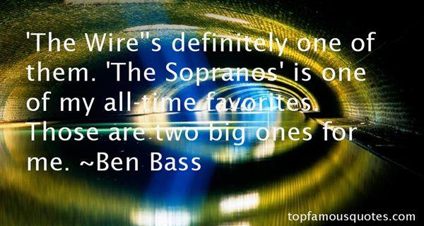 Ben Bass Quotes