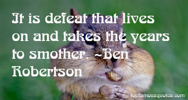 Ben Robertson Quotes