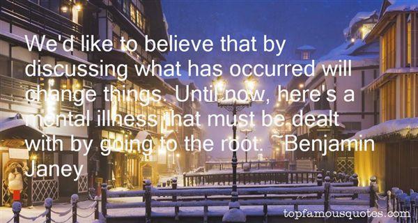 Benjamin Janey Quotes