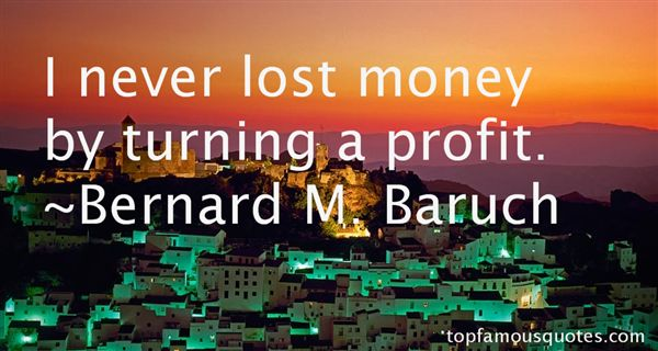 Bernard M. Baruch Quotes