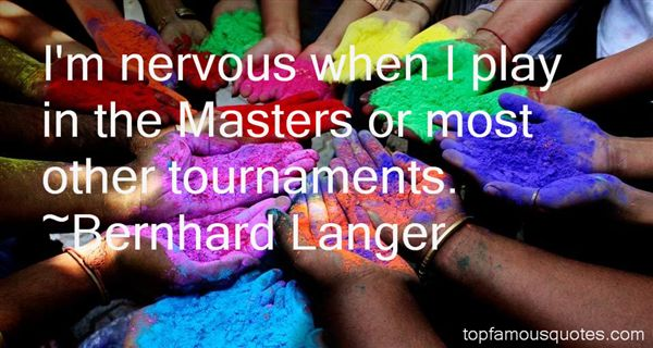 Bernhard Langer Quotes