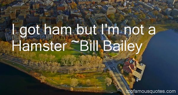 Bill Bailey Quotes