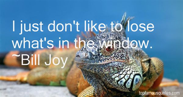 Bill Joy Quotes