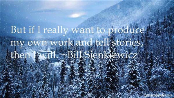Bill Sienkiewicz Quotes