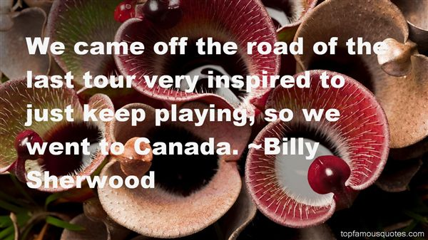 Billy Sherwood Quotes