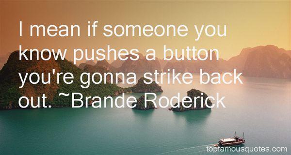 Brande Roderick Quotes